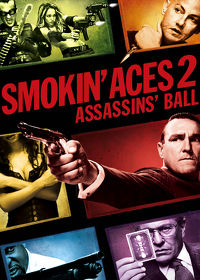 Watch Smokin' Aces 2: Assassins' Ball 2009 movie online, Download Smokin' Aces 2: Assassins' Ball 2009 movie