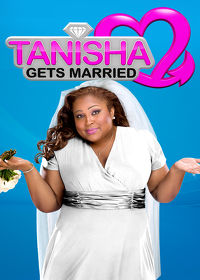 Watch Tanisha Gets Married: Season 1  movie online, Download Tanisha Gets Married: Season 1  movie