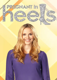 Watch Pregnant in Heels: Season 2  movie online, Download Pregnant in Heels: Season 2  movie