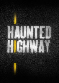 Watch Haunted Highway: Season 1  movie online, Download Haunted Highway: Season 1  movie