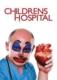 Watch Childrens Hospital  movie online, Download Childrens Hospital  movie