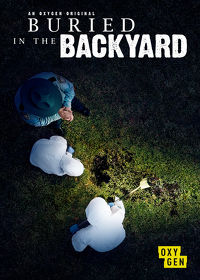 Watch Buried in the Backyard: Season 2 Episode 1 - Guilt or Innocence  movie online, Download Buried in the Backyard: Season 2 Episode 1 - Guilt or Innocence  movie