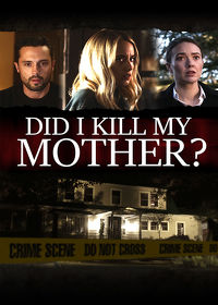 Watch Did I Kill My Mother? 2019 movie online, Download Did I Kill My Mother? 2019 movie