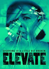 Watch Elevate 2019 movie online, Download Elevate 2019 movie