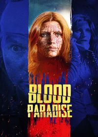 Watch Blood Paradise 2019 movie online, Download Blood Paradise 2019 movie