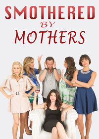 Watch Smothered by Mothers 2018 movie online, Download Smothered by Mothers 2018 movie