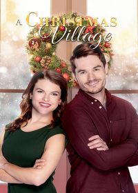 Watch A Christmas Village 2018 movie online, Download A Christmas Village 2018 movie
