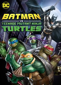 Watch Batman vs. Teenage Mutant Ninja Turtles 2019 movie online, Download Batman vs. Teenage Mutant Ninja Turtles 2019 movie