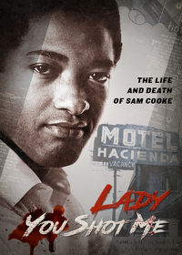 Watch Lady You Shot Me: Life and Death of Sam Cooke 2019 movie online, Download Lady You Shot Me: Life and Death of Sam Cooke 2019 movie