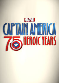 Watch Marvel's Captain America: 75 Heroic Years 2016 movie online, Download Marvel's Captain America: 75 Heroic Years 2016 movie