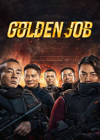 Watch Golden Job 2019 movie online, Download Golden Job 2019 movie