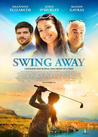 Watch Swing Away 2017 movie online, Download Swing Away 2017 movie