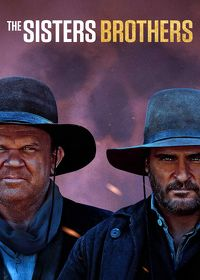 Watch The Sisters Brothers 2018 movie online, Download The Sisters Brothers 2018 movie