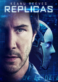 Watch Replicas 2019 movie online, Download Replicas 2019 movie