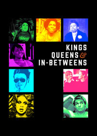 Watch Kings, Queens & In-Betweens 2017 movie online, Download Kings, Queens & In-Betweens 2017 movie