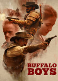 Watch Buffalo Boys 2019 movie online, Download Buffalo Boys 2019 movie