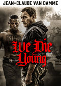 Watch We Die Young 2019 movie online, Download We Die Young 2019 movie