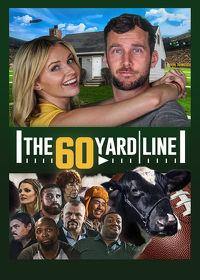 Watch The 60 Yard Line 2017 movie online, Download The 60 Yard Line 2017 movie
