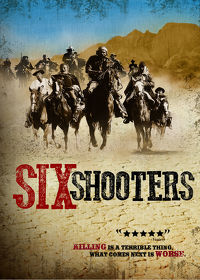 Watch Six Shooters 2013 movie online, Download Six Shooters 2013 movie
