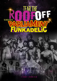 Watch Tear the Roof Off: The Untold Story of Parliament Funkadelic 2018 movie online, Download Tear the Roof Off: The Untold Story of Parliament Funkadelic 2018 movie