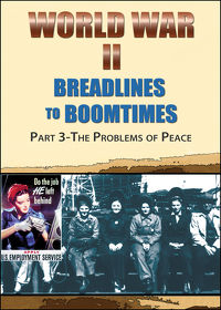 Watch World War II Breadlines to Boomtimes – Vol. 3: The Problems of Peace 2013 movie online, Download World War II Breadlines to Boomtimes – Vol. 3: The Problems of Peace 2013 movie
