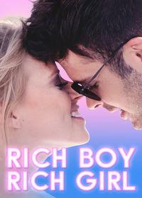 Watch Rich Boy Rich Girl 2019 movie online, Download Rich Boy Rich Girl 2019 movie