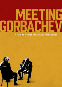 Watch Meeting Gorbachev 2019 movie online, Download Meeting Gorbachev 2019 movie