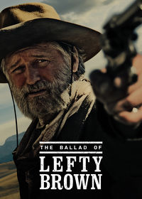 Watch The Ballad of Lefty Brown 2017 movie online, Download The Ballad of Lefty Brown 2017 movie