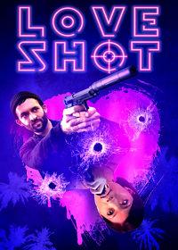 Watch Love Shot 2019 movie online, Download Love Shot 2019 movie