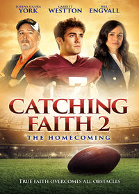 Watch Catching Faith 2: The Homecoming 2019 movie online, Download Catching Faith 2: The Homecoming 2019 movie