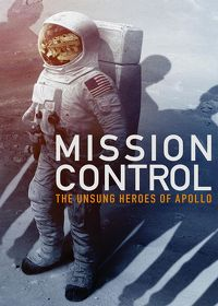 Watch Mission Control: The Unsung Heroes of Apollo 2017 movie online, Download Mission Control: The Unsung Heroes of Apollo 2017 movie