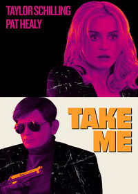 Watch Take Me 2017 movie online, Download Take Me 2017 movie