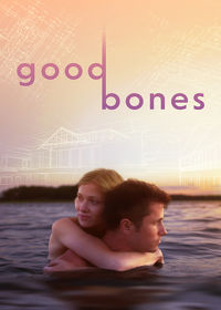 Watch Good Bones 2017 movie online, Download Good Bones 2017 movie