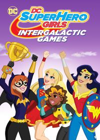 Watch DC Super Hero Girls: Intergalactic Games 2017 movie online, Download DC Super Hero Girls: Intergalactic Games 2017 movie