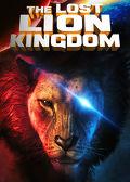 Watch The Lost Lion Kingdom 2019 movie online, Download The Lost Lion Kingdom 2019 movie
