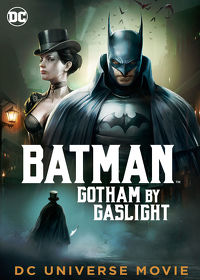 Watch Batman: Gotham By Gaslight 2017 movie online, Download Batman: Gotham By Gaslight 2017 movie