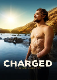 Watch Charged: The Eduardo Garcia Story 2017 movie online, Download Charged: The Eduardo Garcia Story 2017 movie