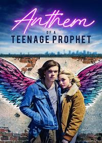 Watch Anthem Of A Teenage Prophet 2019 movie online, Download Anthem Of A Teenage Prophet 2019 movie