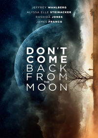 Watch Don't Come Back from the Moon 2019 movie online, Download Don't Come Back from the Moon 2019 movie