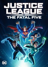 Watch Justice League vs. The Fatal Five 2019 movie online, Download Justice League vs. The Fatal Five 2019 movie