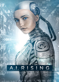 Watch A.I. Rising 2019 movie online, Download A.I. Rising 2019 movie