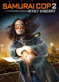 Watch Samurai Cop 2 2015 movie online, Download Samurai Cop 2 2015 movie