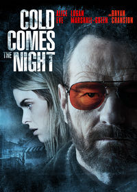 Watch Cold Comes the Night 2014 movie online, Download Cold Comes the Night 2014 movie