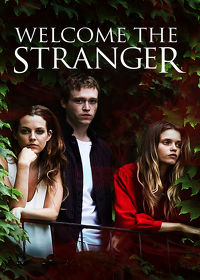 Watch Welcome the Stranger 2018 movie online, Download Welcome the Stranger 2018 movie