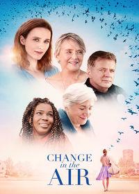 Watch Change in the Air 2018 movie online, Download Change in the Air 2018 movie