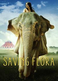 Watch Saving Flora 2019 movie online, Download Saving Flora 2019 movie