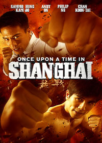Watch Once Upon a Time in Shanghai 2015 movie online, Download Once Upon a Time in Shanghai 2015 movie