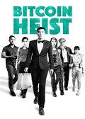 Watch Bitcoin Heist 2017 movie online, Download Bitcoin Heist 2017 movie