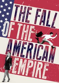 Watch The Fall of the American Empire 2019 movie online, Download The Fall of the American Empire 2019 movie