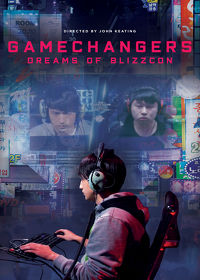 Watch GameChangers: Dreams of BlizzCon 2018 movie online, Download GameChangers: Dreams of BlizzCon 2018 movie